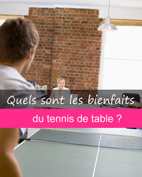 Les bienfaits du tennis de table